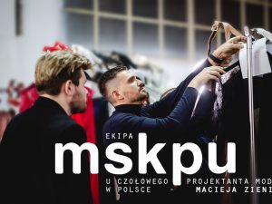 Ekipa MSKPU u czołowego projektanta mody w Polsce – Macieja Zienia